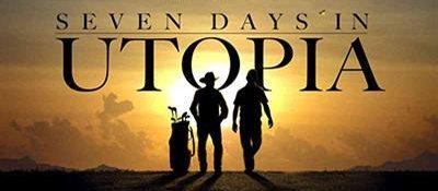 Seven Days In Utopia,Golf,Golfing,Utopia