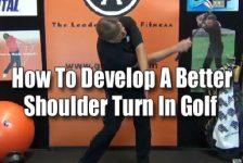 Develop a Better Shoulder Turn for Golf,Golf,GolfGym,Shortee Club